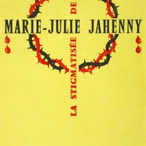 Marie-Julie Jahenny, la stigmatisée de Blain