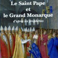 Couverture du livre Le Saint Pape et le Grand Monarque écrit par le Marquis de La Franquerie